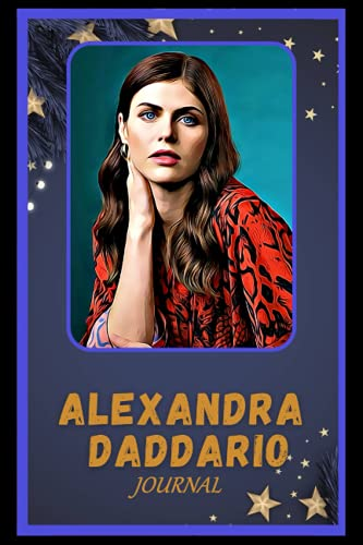 Journal: Alexandra Daddario Inspired College Ruled Notebook for Writing ( 6x9, Thick Paper, 120 Pages )