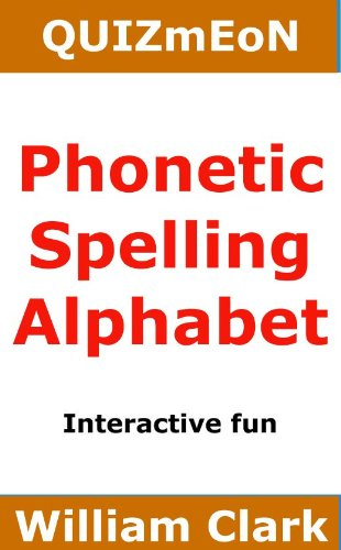 Phonetic Spelling Alphabet Quiz Me On Book 5 Kindle Edition By Clark William Humor Entertainment Kindle Ebooks Amazon Com