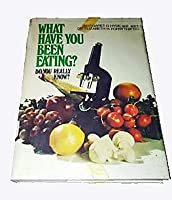 What Have You Been Eating? Do You Really Know? 0070315647 Book Cover