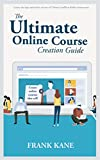 The Ultimate Online Course Creation Guide: Learn the tips and tricks of one of Udemy's million dollar instructors - create online courses that sell. (Unofficial) (English Edition)