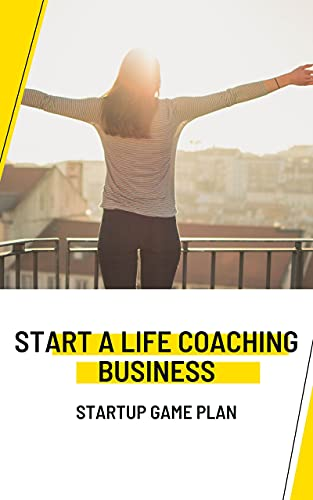 How to Start a Life Coaching Business: Life Coach Business Plan Template (English Edition)