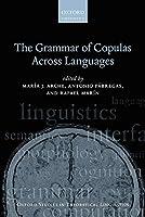 The Grammar of Copulas Across Languages (Oxford Studies in Theoretical Linguistics)