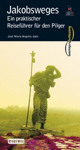Jakobsweg. Ein praktischer Reiseführer für den Pilger (Visita)