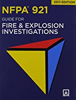 NFPA 921 2011: Guide for Fire and Explosion Investigations