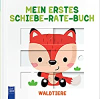 Mein erstes Schiebe-Rate-Buch Waldtiere: Mit 4 Schiebebildern