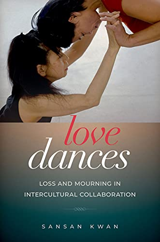 Love Dances: Loss and Mourning in Intercultural Collaboration (English Edition)