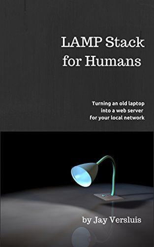 LAMP Stack for Humans: How to turn a laptop into a web server on your local network