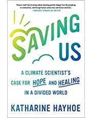 Saving Us: A Climate Scientist's Case for Hope and Healing in a Divided World (English Edition)