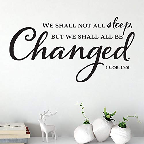 Richstar17 1 Corinthians 15:51 We Shall not All Sleep, be Changed, Bible Verse, Wall Decal, Vinyl Quote, Nursery, Church, Youth Room (Black, 42''x22'')