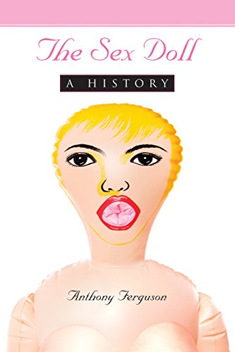 The Sex Doll: A History (English Edition)