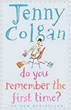 Do You Remember the First Time? by Jenny Colgan (25-Sep-2009) Paperback