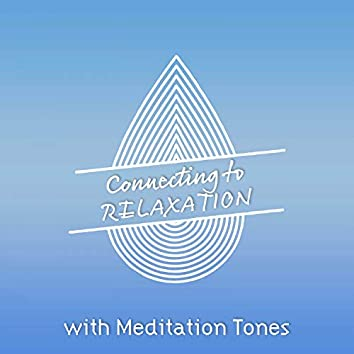 Connecting to Relaxation with Meditation Tones