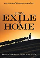 From Exile to Home: Provisions and Movements in Psalm 23