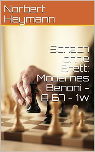 Schach ohne Brett: Modernes Benoni - A 67 - 1w (German Edition)