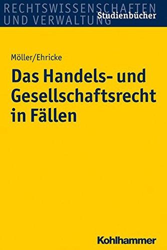 Das Handels- und Gesellschaftsrecht in Fällen (Studienbücher Rechtswissenschaft)