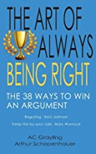 The Art of Always Being Right: The 38 Ways to Win an Argument