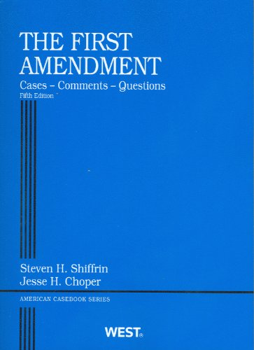 The First Amendment (American Casebook Series)