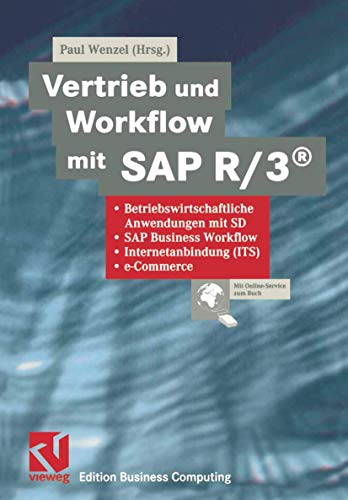 Vertrieb Und Workflow Mit SAP R/3(r): Betriebswirtschaftliche Anwendungen Mit Sd, SAP Business Workflow, Internetanbindung (Its), E-Commerce