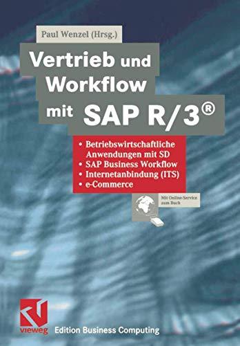 Vertrieb und Workflow mit SAP R/3: Betriebswirtschaftliche Anwendungen mit SD, SAP Business Workflow, Internetanbindung (ITS), e-Commerce (Edition Business Computing) (German Edition)