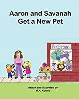 Aaron and Savannah Get a New Pet