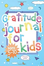 Gratitude Journal For Kids Ages 5-10: A Daily 5 minutes Drawing Journal for Children to Practice Positive Thinking, Affirmation & Mindfulness