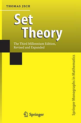 Compare Textbook Prices for Set Theory: The Third Millennium Edition, revised and expanded Springer Monographs in Mathematics  ISBN 9783642078996 by Jech, Thomas