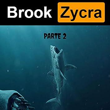 Brook & Zycra, Pt. 2 (feat. Zycra)