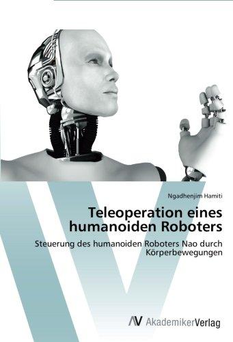 Teleoperation eines humanoiden Roboters: Steuerung des humanoiden Roboters Nao durch Körperbewegungen
