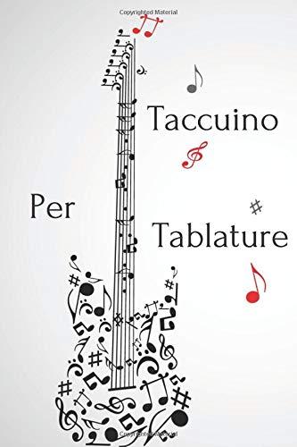 Taccuino Per Tablature.: Un quaderno musicale per conservare le tablature per chitarra.