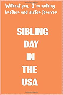 sibling day in the usa: brothers journal gift/sisters journal gift: journal/notebook/ perfect size 6 x 9 inches/120 lined ...