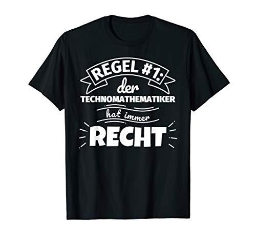 Technomathematiker lustig Geschenke hat immer Recht T-Shirt