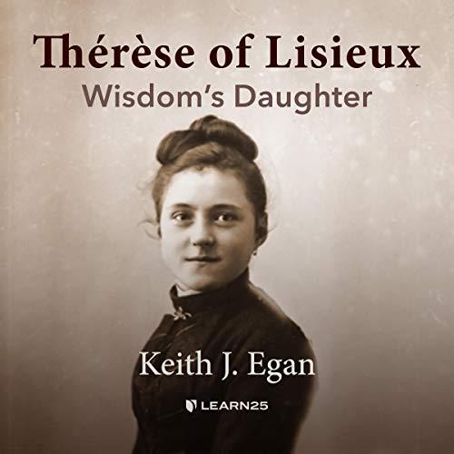 Thérèse of Lisieux: Wisdom's Daughter audiobook cover art