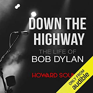 Down the Highway     The Life of Bob Dylan              By:                                                                                                                                 Howard Sounes                               Narrated by:                                                                                                                                 Peter Markinker                      Length: 20 hrs and 31 mins     179 ratings     Overall 4.5