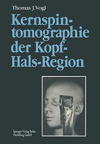 Kernspintomographie der Kopf-Hals-Region: Funktionelle Topographie ― klinische Befunde ― Bildgebung ― Spektroskopie