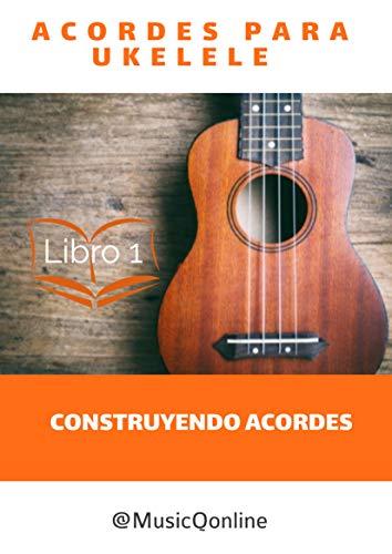Acordes para ukelele: Construyendo acordes