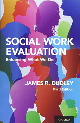 Compare Textbook Prices for Social Work Evaluation: Enhancing What We Do 3 Edition ISBN 9780190916657 by Dudley, James R.