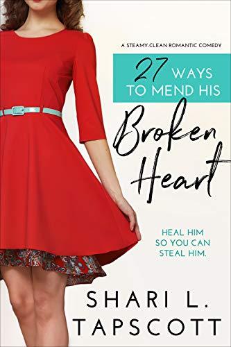27 Ways to Mend His Broken Heart (27 Ways Series Book 2)
