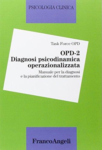 OPD-2. Diagnosi psicodinamica operazionalizzata. Manuale per la diagnosi e la pianificazione del trattamento