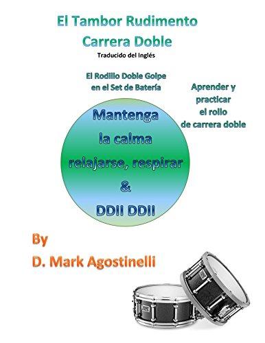 El Tambor Rudimento Carrera Doble - Traducido del Ingles: El Rodillo Doble Golpe en el Set de Bateria (Drum Rudiments )