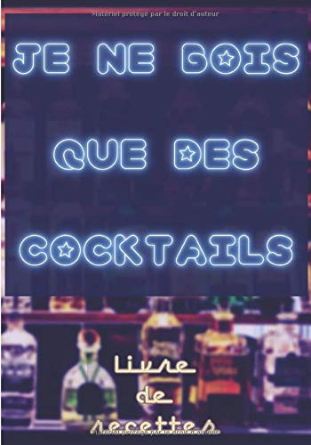 Je ne bois que des cocktails: Li...