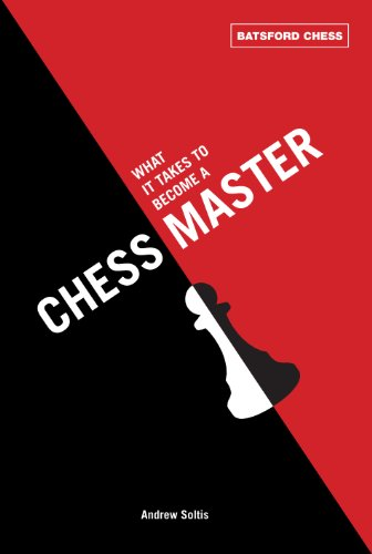 What It Takes to Become a Chess Master: chess strategies that get results (Batsford Chess) (English Edition)