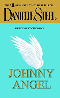 Johnny Angel: A Novel by [Danielle Steel]