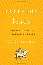 Best everyone leads how to revitalize the catholic church Reviews