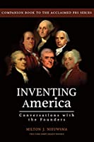 Inventing America-Conversations with the Founders