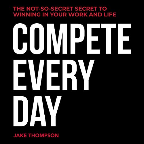 Compete Every Day Audiobook By Jake Thompson cover art
