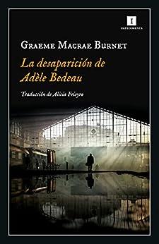 La desaparición de Adèle Bedeau (Impedimenta nº 230) PDF EPUB Gratis descargar completo