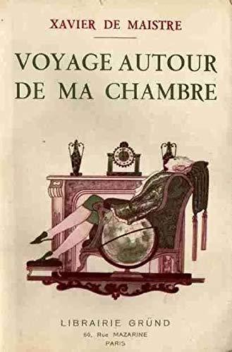 Voyage autour de ma chambre (French Edition)