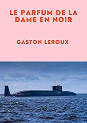 LE PARFUM DE LA DAME EN NOIR (Annotated) (French Edition)