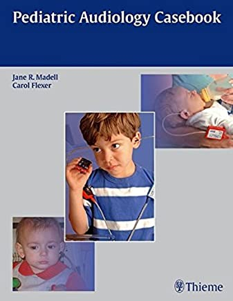 Pediatric Audiology Casebook by Jane R Madell(2011-03-02)