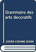 Grammaire des arts décoratifs de Blanc Charles